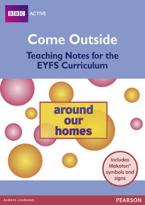 Come Outside Around Our Homes Teaching Notes for the EYFS Curriculum by