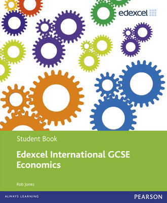 Edexcel International GCSE Economics Student Book and Revision Pack by Rob Jones