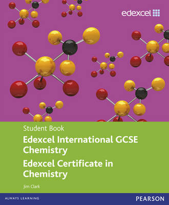 Edexcel International GCSE/certificate Chemistry Student Book and Revision Guide Pack by Jim Clark, Cliff Curtis