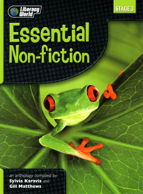 Literacy World Stage 3 Non Fiction: New Edition Anthology by Sylvia Karavis, Gill Matthews