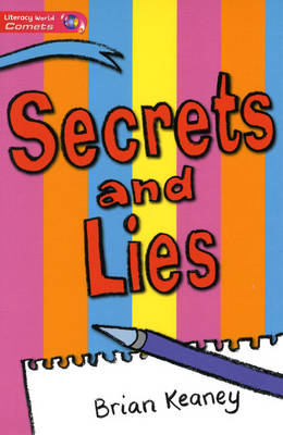 Literacy World Comets Stage 2 Novels: Secrets & Lies (6 Pack) by Brian Keaney