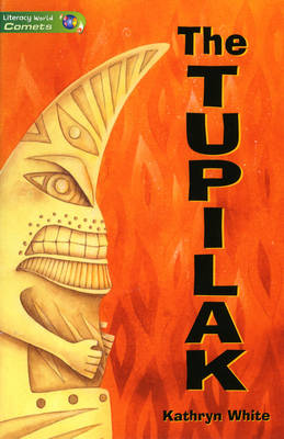 Literacy World Comets Stage 3 Novels: The Tupilak (6 Pack) by Kathryn White