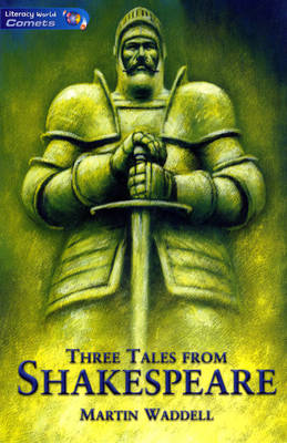 Literacy World Comets Stage 4 Stories: Three Tales from Shakespeare (6 Pack) by Martin Waddell