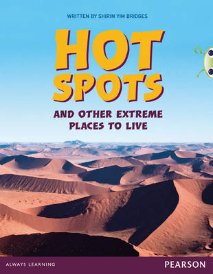 Bug Club Comprehension Y3 Hot Spots and Other Extreme Places to Live by Shirin Yim Bridges
