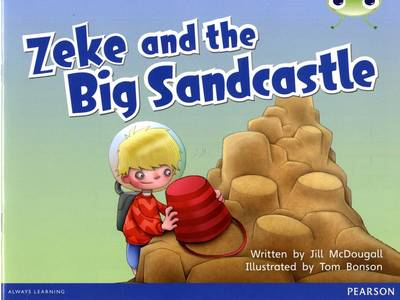 Bug Club Blue B (KS1) Zeke and the Big Sandcastle by Jill McDougall