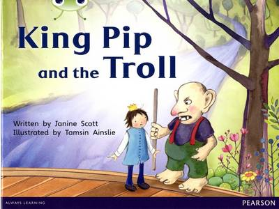 Bug Club Red C (KS1) King Pip and the Troll by Janine Scott
