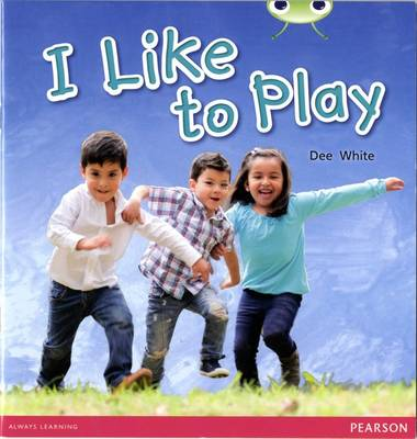 I Like to Play by Dee White
