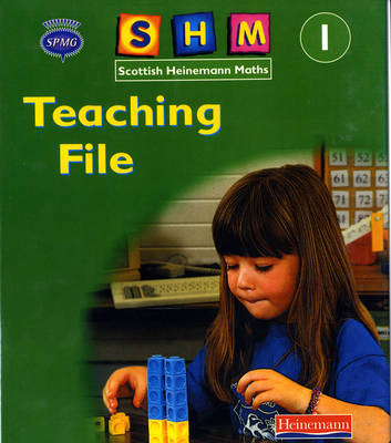 Scottish Heinemann Maths 1, Teaching File Year 1 by Scottish Primary Maths Group SPMG
