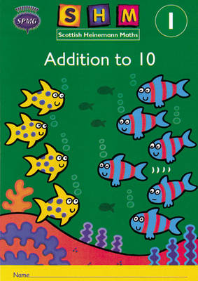 Scottish Heinemann Maths 1: Addition to 10 Activity Book 8 Pack by