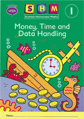 Scottish Heinemann Maths 1: Money, Time and Data Handling Activity Book 8 Pack by