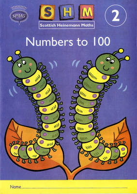 Scottish Heinemann Maths 2, Number to 100 Activity Book (Single) by