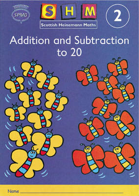 Scottish Heinemann Maths 2: Addition and Subtraction to 20 Activity Book 8 Pack by