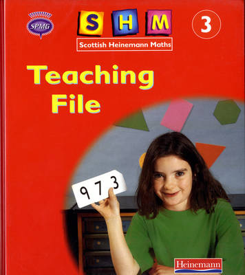 Scottish Heinemann Maths: 3 - Teaching File by