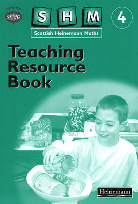 Scottish Heinemann Maths 4: Teaching Resource Book by