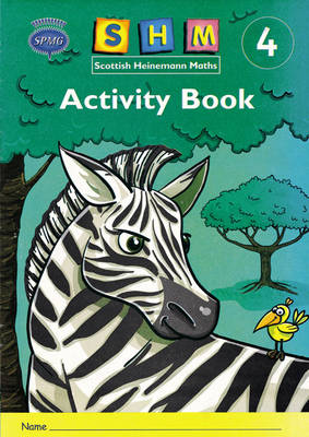 Scottish Heinemann Maths: 4 - Activity Book Single by