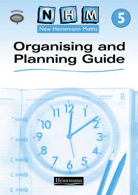 New Heinemann Maths Year 5, Organising and Planning Guide by