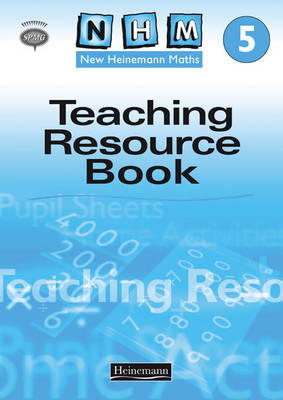 New Heinemann Maths Year 5: Teachers Resource Book by