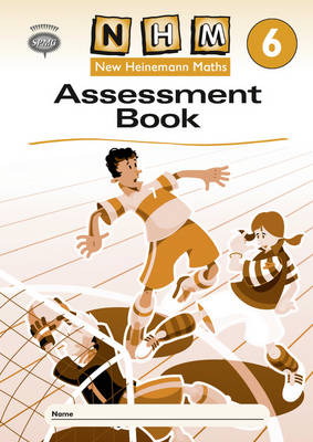 New Heinemann Maths Year 6, Assessment Workbook by Scottish Primary Maths Group SPMG
