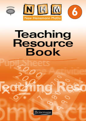 New Heinemann Maths Year 6: Teachers Resource Book by