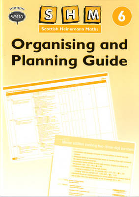 Scottish Heinemann Maths: 6 - Organising and Planning Guide by