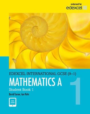 Edexcel International GCSE (9-1) Mathematics A Student Book by D. A. Turner, I. A. Potts