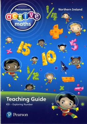 Heinemann Active Maths Northern Ireland - Key Stage 1 - Exploring Number - Teaching Guide by Lynda Keith, Lynne McClure, Amy Sinclair, Peter Gorrie