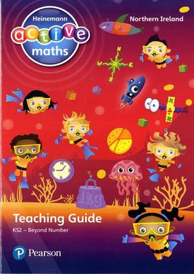 Heinemann Active Maths Northern Ireland - Key Stage 2 - Beyond Number - Teaching Guide by Lynda Keith, Amy Sinclair, Fran Mosley