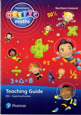 Heinemann Active Maths Northern Ireland - Key Stage 2 - Exploring Number - Teaching Guide by Lynda Keith, Lynne McClure, Amy Sinclair, Peter Gorrie