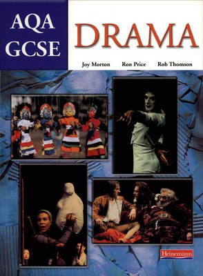 AQA GCSE Drama by Joy Morton, Ron Price, Rob Thomson