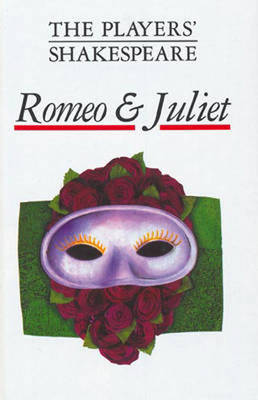 Romeo and Juliet (The Players' Shakespeare) by J. H. Walter