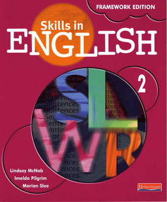 Skills in English Framework Edition Student Book 2 by Lindsay McNab, Imelda Pilgrim, Marian Slee