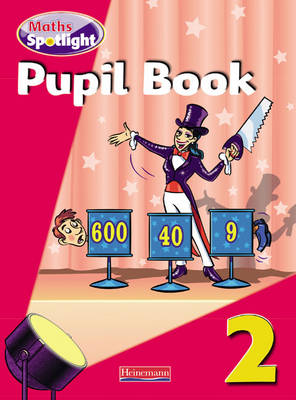 Maths Spotlight: Year 2 Pupil Book by