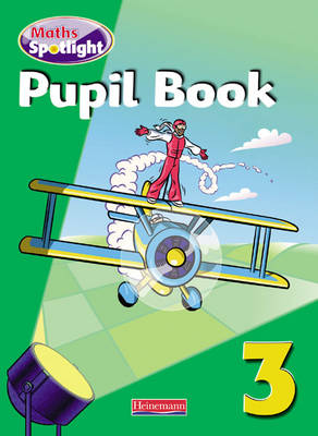 Maths Spotlight: Year 3 Pupil Book by