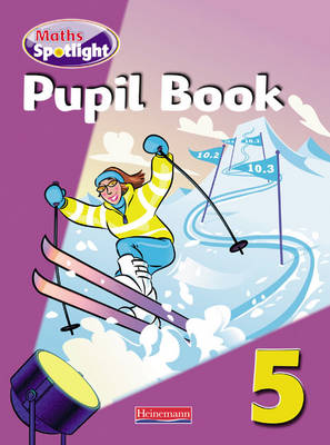 Maths Spotlight: Year 5 Pupil Book by