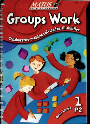 Maths Plus Groups Work Infant Easy Buy Pack by Peter Clarke