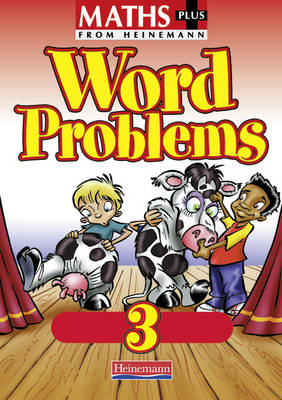Maths Plus: Word Problems 3 - Pupil Book by