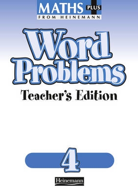 Maths Plus: Word Problems 4 - Teacher's Book by