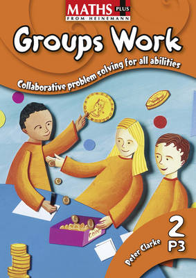 Maths Plus: Groups Work 2 by Peter Clarke