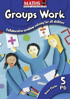 Maths Plus: Groups Work 5 by Peter Clarke