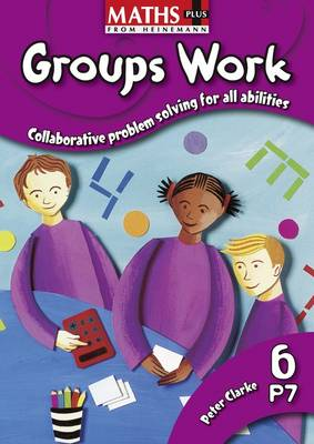 Maths Plus Groups Work 6 by Peter Clarke