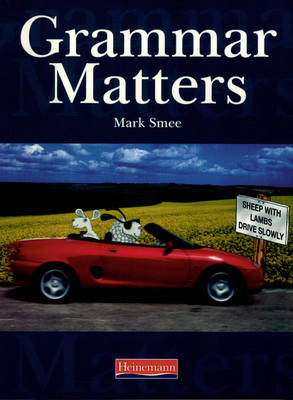 Grammar Matters Student Book by Mark Smee