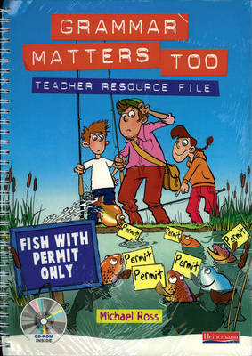 Grammar Matters Too Teacher Resource File by Michael Ross