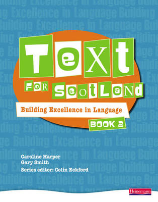 Text for Scotland: Building Excellence in Language Book 2 by Colin Eckford, Gary Smith, Caroline Harper