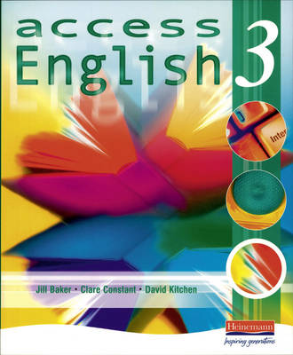 Access English 3 Student Book by Jill Baker, Clare Constant, David Kitchen, Denise Margetts