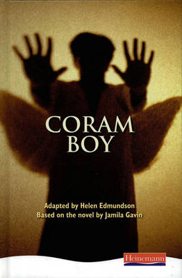 Coram Boy - Heinemann Plays for 11-14 by Helen Edmundson, Jamila Gavin