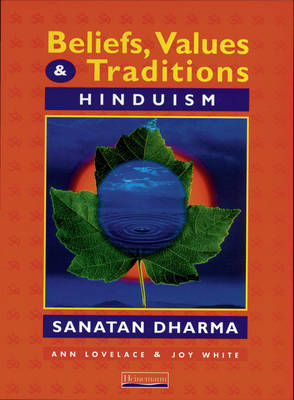 Beliefs, Values and Traditions: Hinduism by Ann Lovelace, Joy White