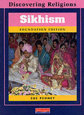 Discovering Religions: Sikhism Foundation Edition by Sue Penney
