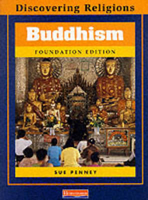 Discovering Religions: Buddhism Foundation Edition by Sue Penney