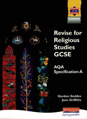 A Revise GCSE Religious Studies AQA by Gordon D. Geddes