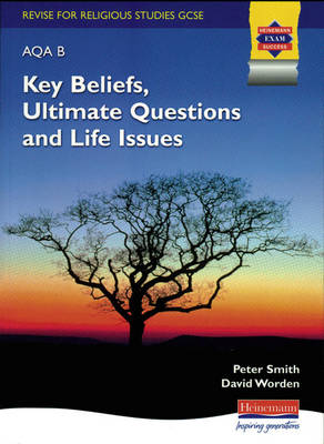 Revise for RE AQA B: Key Beliefs, Ultimate Questions and Life Issues by Peter Smith